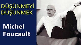 DÜŞÜNMEYİ DÜŞÜNMEK Michel Foucault
