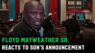 Floyd Mayweather Sr. doesn't like things Dana White does; doesn't like son