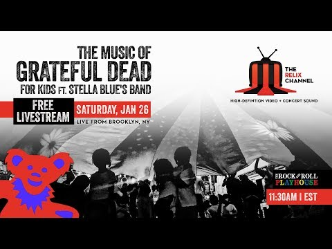 The Music of Grateful Dead for Kids :: 1/26/19 | 12PM ET :: Brooklyn Bowl :: Full Show