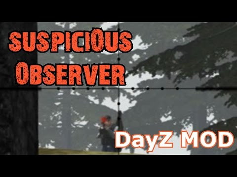 DayZ MOD | Overpoch | Suspicious Observer