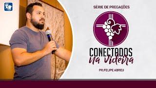 Culto - 15.11 - Conectados na Videira - Pr Felipe Abreu