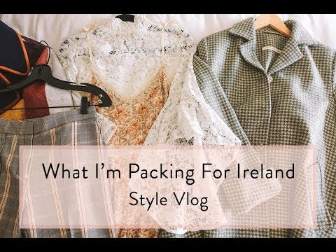 What I'm Packing For Ireland / Style Vlog