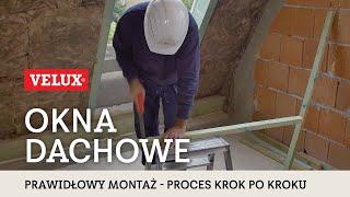 Prawidłowy montaż okna dachowego VELUX - krok po kroku