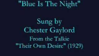 """Blue Is The Night"" (1929) Chester Gaylord"