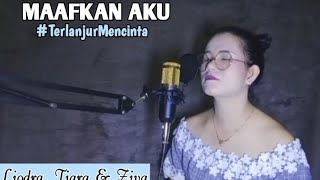 Download Lyodra, Tiara & Ziva|#TerlanjurMencinta|Maafkan Aku(Cover By Elni Okthaviani Gea)