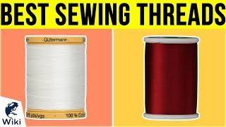 10 Best Sewing Threads 2019