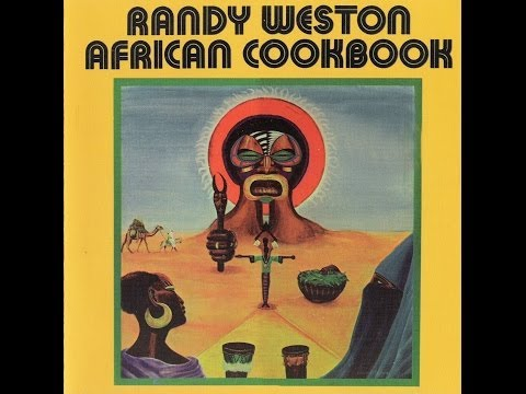 Randy Weston - African Cookbook [Randy (Băp!! Beep Boo-Bee Băp Beep-M-Boo Bee Băp!] (Full album)
