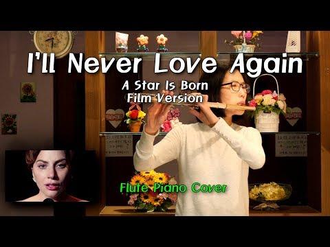 Lady Gaga, Bradley Cooper - I'll Never Love Again - A Star Is Born OST - Flute Piano Cover 왕성자 부산 레슨