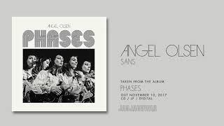 Angel Olsen - Sans