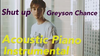"""Shut up""""- greyson chance acoustic piano ..."""