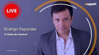 LIVE - Rodrigo Fagundes (O time do Humor) | Ooppah PLAY