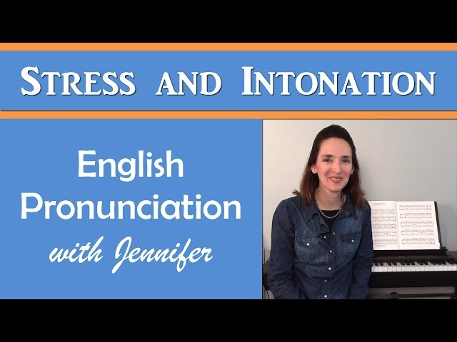 Introduction to Stress and Intonation - English with Jennifer