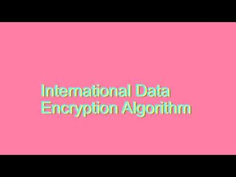 How to Pronounce International Data Encryption Algorithm