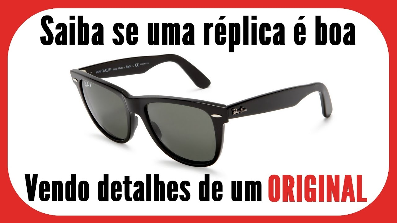 7b583cb52ae Óculos Ray Ban - Original x Réplica - YouTube