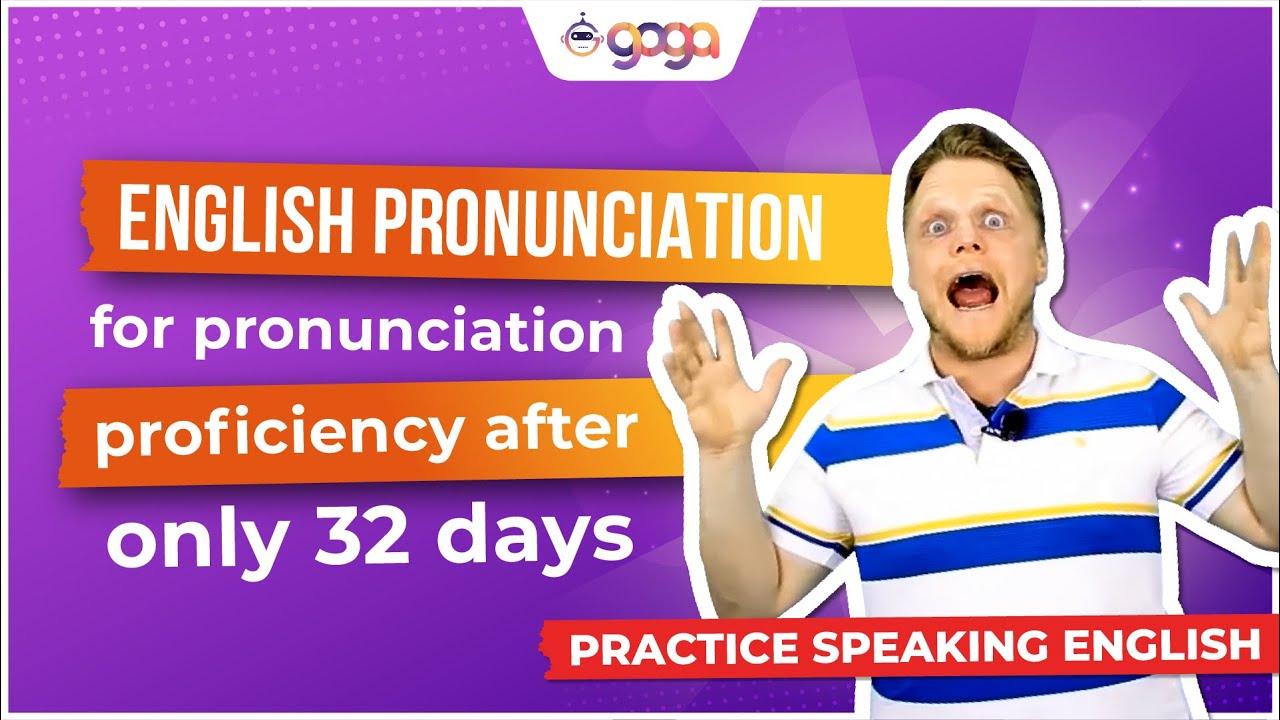 Phát âm tiếng Anh: Lộ trình chuẩn để thành thạo phát âm chỉ sau 32 ngày #1