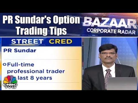 PR Sundar's Option Trading Tips | Bazaar Corporate Radar (Part 1) | CNBC TV18