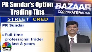 PR Sundar's Option Trading Tips | Bazaar Corporate Radar (Part 1) | CNBC TV18