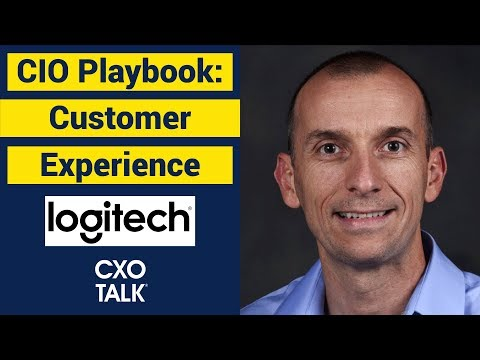 CIO Playbook: Customer Experience and Innovation - Logitech (CXOTalk #320)