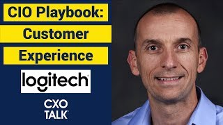 CIO Playbook: Customer Experience and Innovation - Logitech (CXOTalk #320)