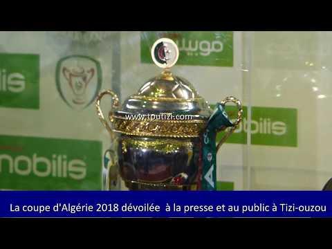 Tizi-ouzou: la coupe d'Algérie 2018 dévoilée à la presse et au public ( Kabylie - Algérie )