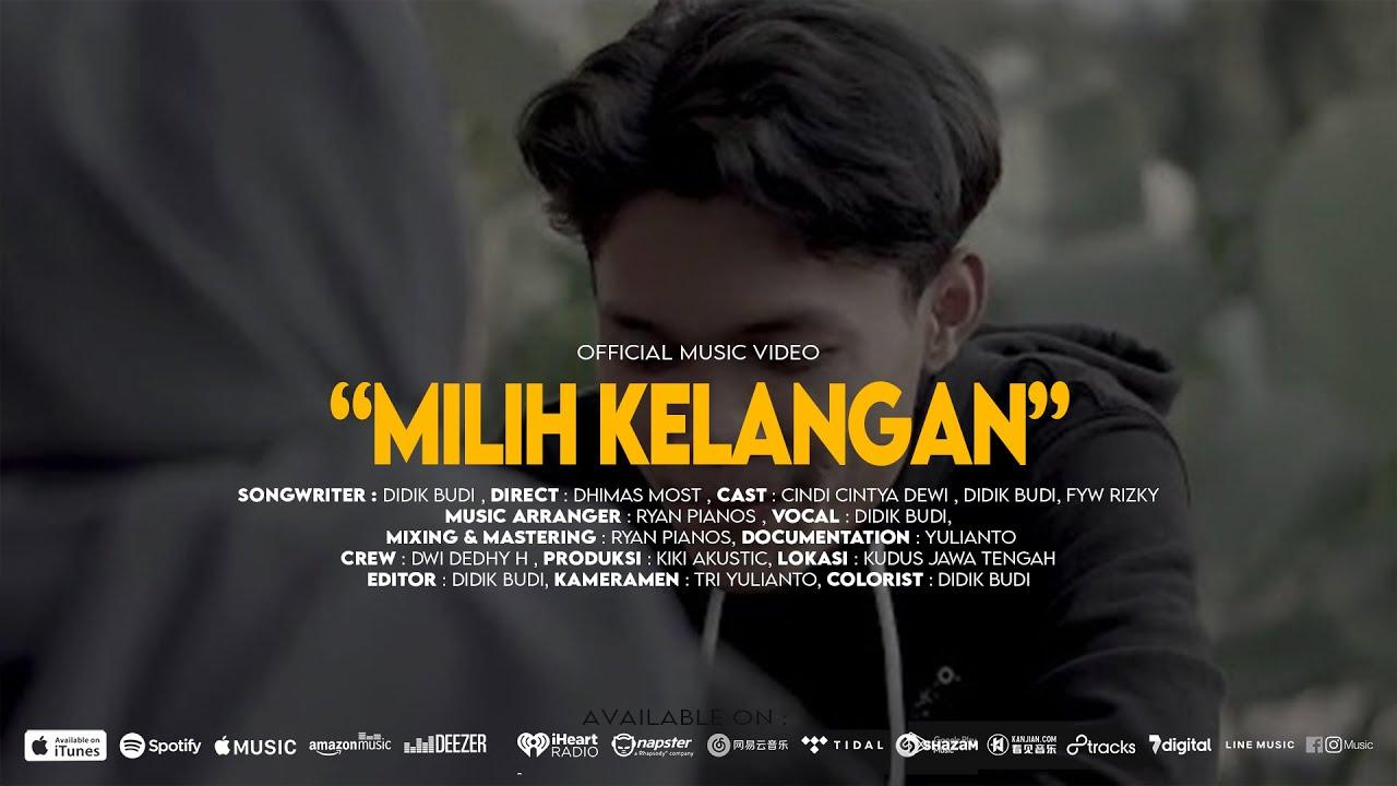 Milih Kelangan - Didik Budi ( Official Music Video )