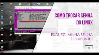 COMO TROCAR SENHA DO LINUX (ESQUECI MINHA SENHA DO UBUNTU!)