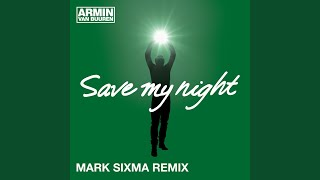 Save My Night (Mark Sixma Radio Edit)