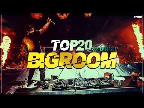 Sick Big Room Drops 👍 September 2017 [Top 20] | EZUMI