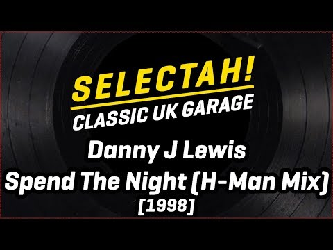 Danny J Lewis - Spend The Night (H-Man Mix)