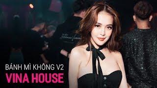 NONSTOP Vinahouse 2020 - Bánh Mì Không Remix Ver 2 | LK Nhạc Trẻ Remix 2020 P8 - Việt Mix 2020