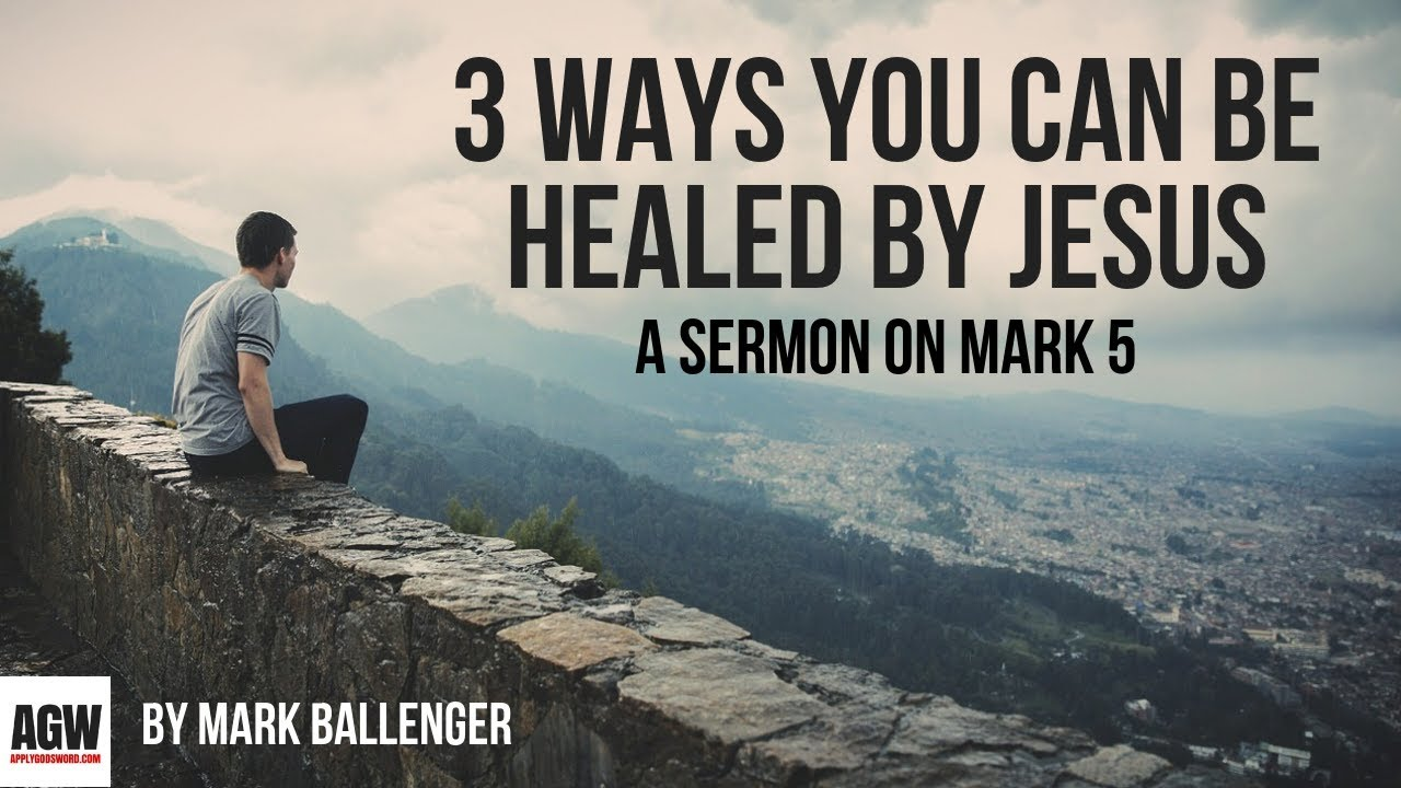 How to Be Healed By Jesus: A Sermon on Mark 5