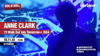 Doc'n Roll Film Festival London 2018: Anne Clark - I will walk out into tomorrow Q&A