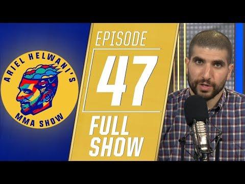 Ariel Helwani's MMA Show - Episode 47 (May 20, 2019)