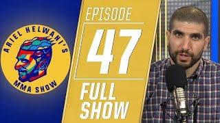 Tyron Woodley, Tyson Fury, Rafael Dos Anjos   Ariel Helwani's MMA Show [Episode 47 – 5/20/19]