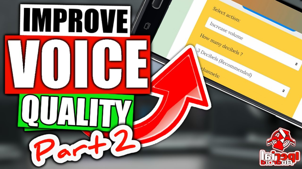 How to improve Voice Quality on Android Part 2