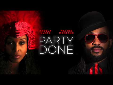 Party Done | Angela Hunte & Machel Montano | Soca 2015