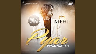 Pyar Diyan Gallan (Bonus Material) (Mehi) Mp3 Song Download