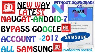 LATEST-August- New Way To Bypass Google Account On All Samsung -Android-7.0 (Naugat) -2017