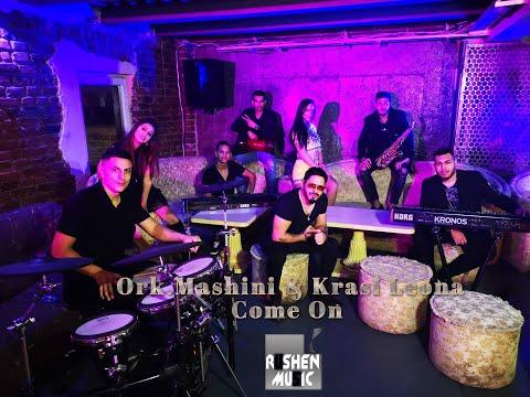 Ork.Mashini & Krasi Leona - Come On - 2019