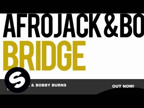 Afrojack & Bobby Burns - Bridge (Original Mix)