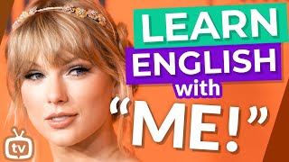 Learn English With Taylor Swift - ME!