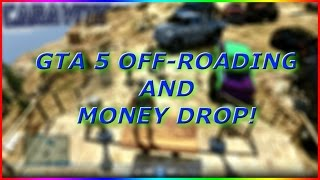 OFF-ROADING WITH THE CREW AND MONEY DROP!?