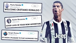 Players Reactions To Cristiano Ronaldo Transfer To Juventus