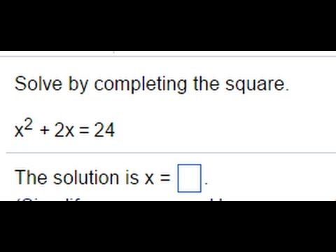 Solve By Completing The Square For X 2 2x 24