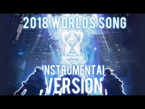 Worlds 2018 RISE - Full Instrumental Version - League of Legends