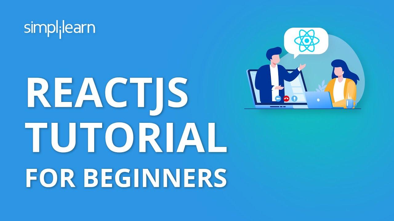 ReactJS Tutorial For Beginners | Learn ReactJS | ReactJS Crash Course | ReactJS | Simplilearn