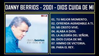 Danny Berrios - 2001 - Dios cuida de mí
