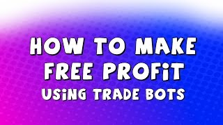 How To Make FREE PROFIT Using CSGO Trade Bots
