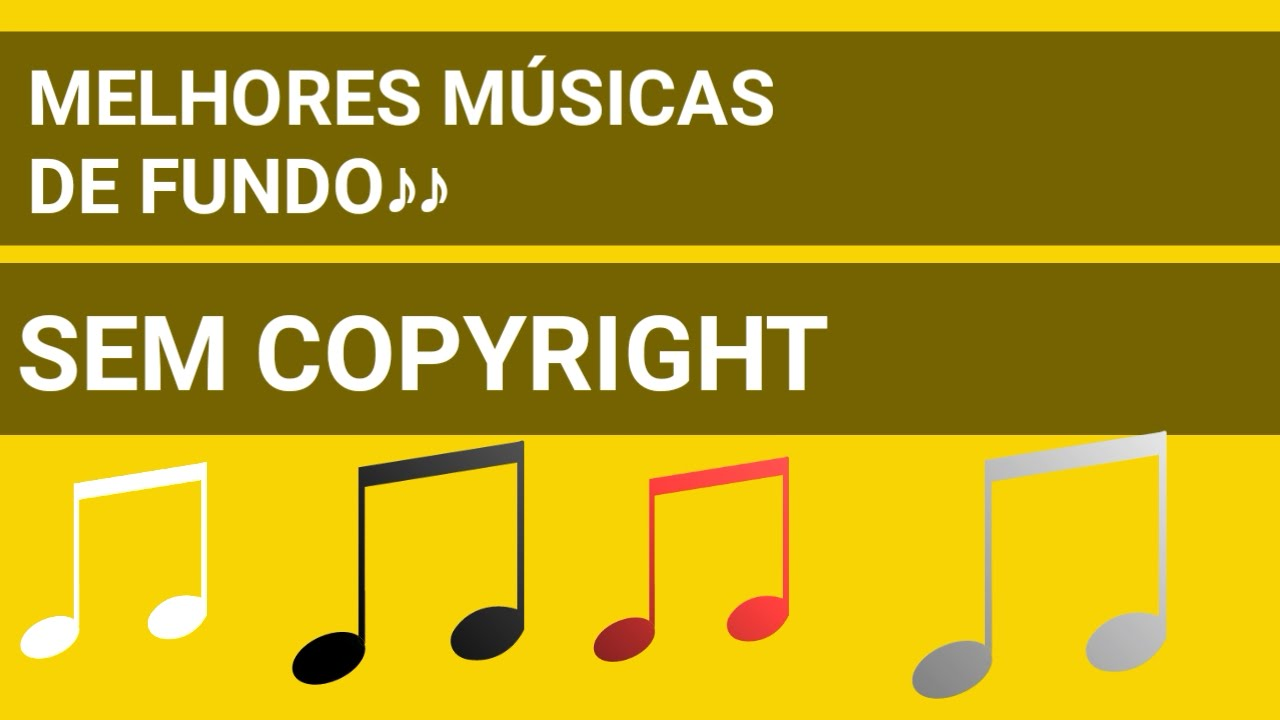 Melhores Músicas De Fundo Para Vídeos Sem Copyright 1 Sem Direitos Autorais Youtube