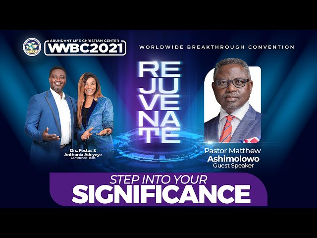Step Into Significance | Pastor Matthew Ashimolowo | 2021 ALCC Worldwide Breakthrough Convention